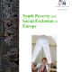 Youth Poverty and Social Exclusion in Europe  - Issues, causes, and what can be done at EU and national levels..